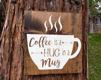 Rustic Kitchen Decor,Rustic Home Decor,Coffee Sign,Kitchen Sig,Coffee is a Hug in a Mug,Farmhouse Decor,Wood Sign,Gift,Coffee,Rustic,Kitchen