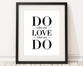 """Quotes """"Do What You Love What You Do"""" Inspiring Sayings, Quote Prints (frame NOT included)"""