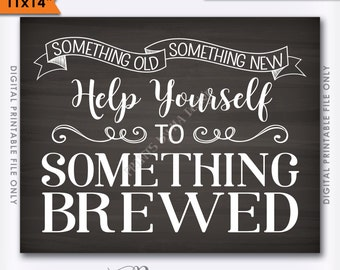 """Something Old Something New Help Yourself to Something Brewed Wedding Beer Sign, Bar Sign, 11x14"""" Instant Download Digital Printable File"""