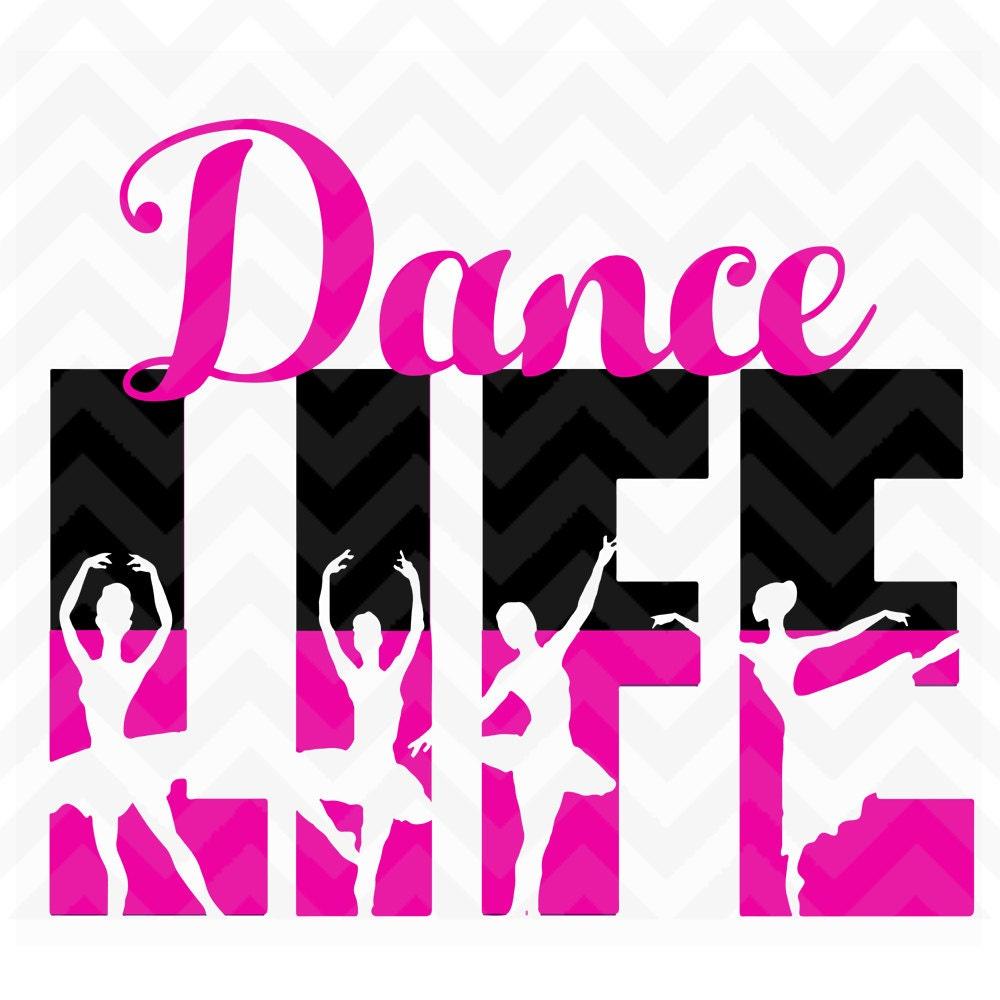 Dance Dance Life Dance Life Svg Life Design Dance