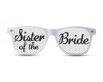 Sister of the Bride Sunglasses/Wedding Sunglasses/Wedding Party Shades