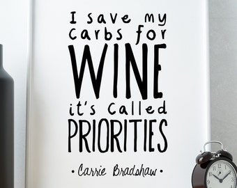 """PRINTABLE Art """"I Save My Carbs For Wine"""" Sex In The City Quote/Design Print, Typography Poster"""