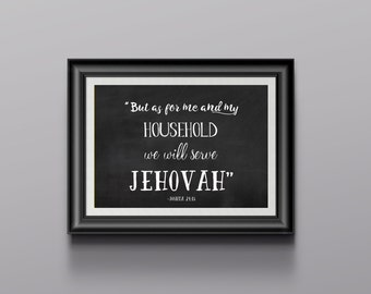 As for me and my household, we will serve JEHOVAH | Joshua 24:15 | JW | Bible Quote Print | Bible Verse | Family Print | 0055