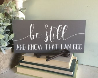 Be still and know that I am God sign, wooden sign, wood sign, custom sign, custom wood sign, be still and know sign,  inspirational sign