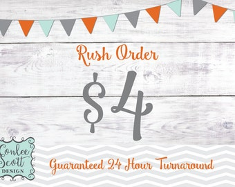 Rush Order - 24 Hour or Less Turnaround Time