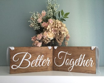 Better Together Wedding Chair Signs / Wood Sign Rustic Wedding Decor / Custom Chair Quotes Wood Sign Country Wedding Prop Mr Mrs Sign