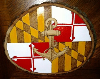 Wood burned and hand painted basswood slice plaque - anchor and Maryland flag