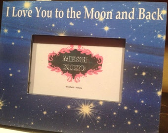 I Love You To The Moon And Back Picture Frame Etsy