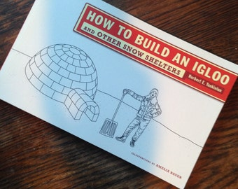 How to Build an IGLOO and Other Snow SHELTERS.  Yankielun