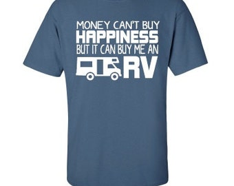 Funny Camping T-shirt, Money Can't Buy Happiness But It Can Buy Me an RV Shirt