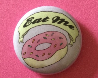 "Eat Me Donut 1"" pinback button"