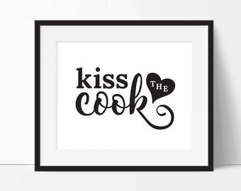 Kiss The Cook Kitchen Printable Kitchen Art Kiss The Cook Sign Art
