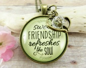 Sweet Friendship Refreshes the Soul Best Friend Necklace Birthday Gift, Shabby Vintage Style Glass Pendant Long Distance Jewelry