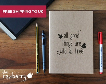 All Good things are Wild and Free Notebook Quote Kraft Notebook Notepad A5 Notebook with Quote Premium Notebook Plain Blank Pages Notebook