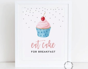 Eat Cake For Breakfast Prints, Kate Spade, Cupcake Prints, Cake Prints, Kitchen Wall Art, Printable, Home Decor, Poster, Cake Quotes, Decor