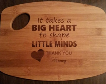 Personalized Bamboo Cutting Board for teacher caregiver daycare Birthday Christmas Thank you Gift It takes a big heart to shape little minds