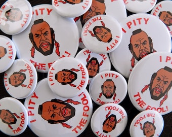 10 i pity the fool pinback buttons, or choice of 10 designs
