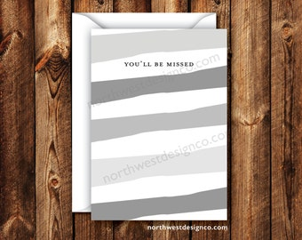 DIGITAL - Gray You'll Be Missed Retirement Card Grey Striped Happy Retirement 5x7 You Will Be Missed Folded Greeting Card - Instant Download