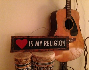 Love Is My Religion Sign, Hand painted sign, Wall Decor
