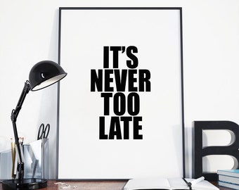 It's Never Too Late, Song Lyrics, Instant Download, Digital Print, Lyrics Poster, Three Days Grace, Motivational Quote, Wall Art, Home Decor