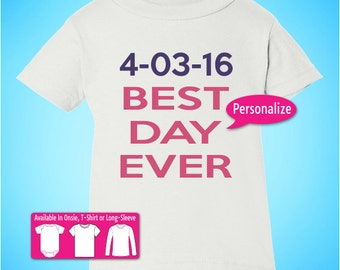 BEST DAY EVER Birth Date Personalized baby infant onsie t t-shirt tee customized gift christmas birthday k5