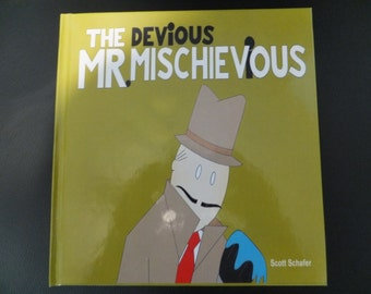 THE DEViOUS MR. MISCHIEViOUS rhyming hardcover children's book- written, illustrated, self published and signed by myself