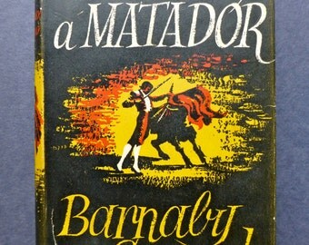 Death of a Matador - Barnaby Conrad - Michael Joseph - First Edition 1952 - Vintage Book