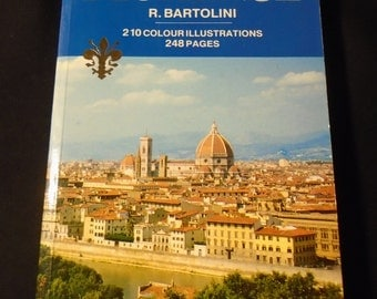 FLORENCE ITALY BOOK R Bartolini 210 Color Illustrations Florentine Art Museums Galleries Palaces History Travel