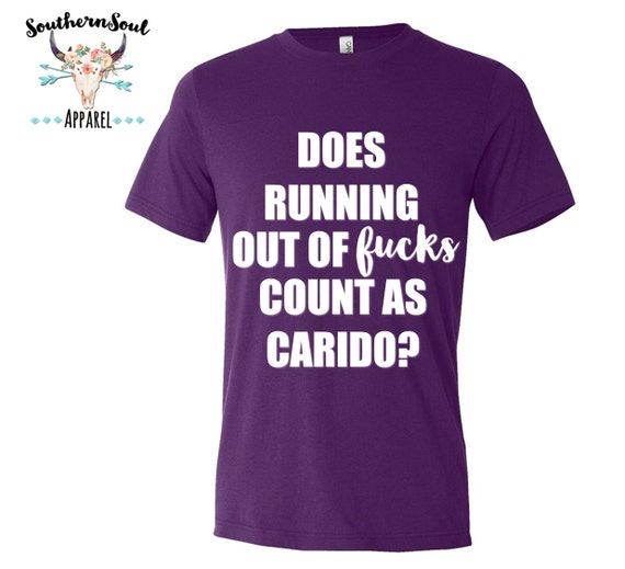 Does Running Out Of F Count As Cardio? Unisex T Shirt, Country T Shirt, Southern T Shirt, Workout Shirt, Concert Shirt, Boutique Shirt