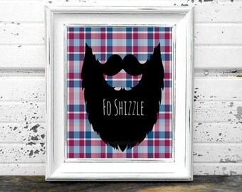 Plaid Beard Quote Print,#FoShizzle,#BeardLovers,#FacialHair,#Jokes,#Funny,#Silly,#lol,#Laughs,#PrintableArt,#GagGifts,#Humor,#Slang,#Quotes