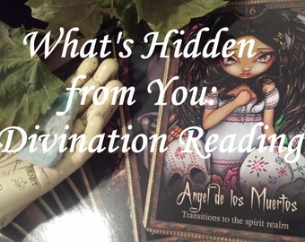 Divination What's Being Hidden from You Reading