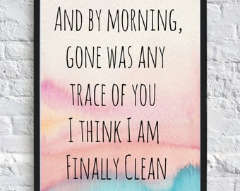 PRINTABLE- Any by morning, gone was any trace of you I think I am finally free-Wall Art (8x10) Digital Download, Taylor Swift Poster