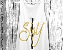I SLAY - Women's Summer Tank Top Concert Tank Quote Shirt Party bachelorette Boho Bohemian Boho Chic Beach Tank White/Black+GOLD!