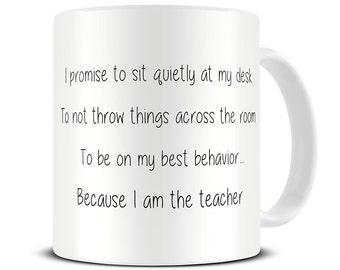 Teacher Mug - Because I am the Teacher Coffee Mug - Funny Teacher Gifts - Gifts for Teachers - Funny Teacher Mug - MG483