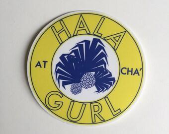 HALA 'ATCHA GURL Sticker