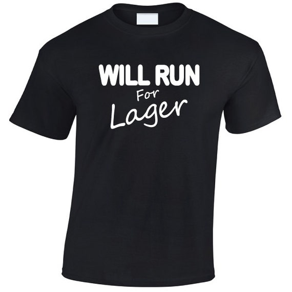 Will Run For Lager. Drinking Spring Break Stag Hen Batchelor Party Fun Unisex Tee for Men & Women. Present or Gift