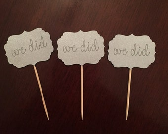 """12 """"we did"""" cupcake toppers, wedding, anniversary decorations."""