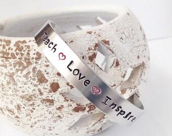 hand stamped teacher gifts - teacher appreciation gift - aluminum cuff - end of the year teacher gifts - teach love inspire