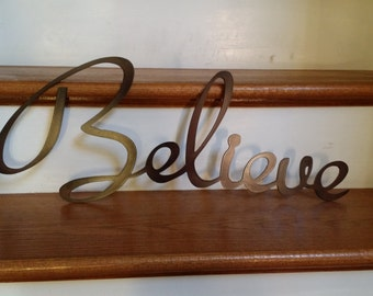 BELIEVE Metal Word Sign