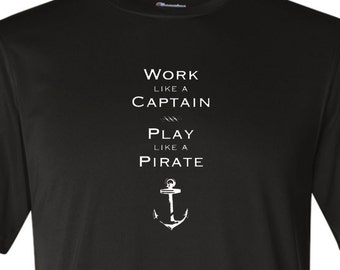 Work Like Captain Play Like Pirate funny shirt