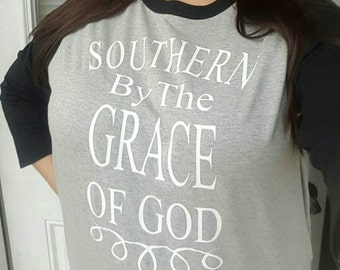 Southern by the Grace of God Raglan or Tee