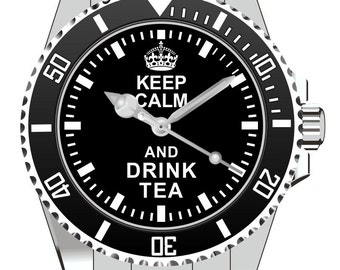 Keep Calm and drink Tea Tee  Watch -Men Watch Jewelry Tea Glass Gift Present for Men- Watch 2041
