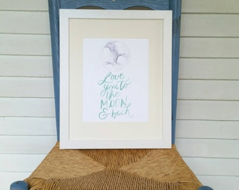 Love You to the Moon and Back print- watercolor- 8 x 10