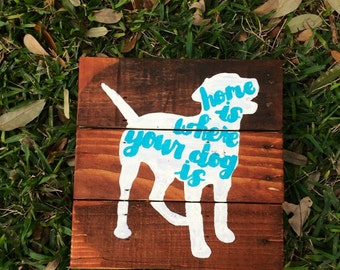 Home is where your dog is, dog wood sign, home wood sign, dog lover sign, wood pallet sign