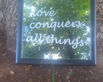 Love Conquers All Things lasar engraved mirror