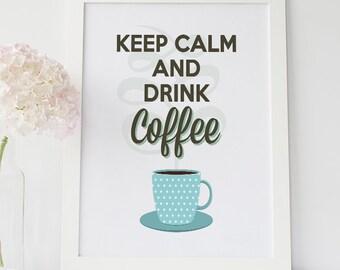 Keep Calm And Drink Coffee, Coffee Stations Decor, Coffee Bar Wall Art, Coffee Corner Poster, Keep Calm Print, Kitchen Coffee Station Sign