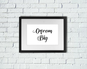 INSTANT DOWNLOAD | Dream Big | Inspirational Art Print | A4 Print | Room Decor