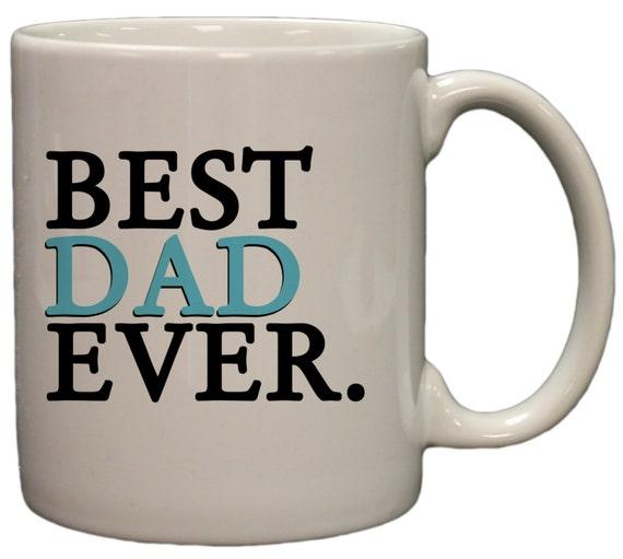 Best Dad Ever 11oz Coffee Mug