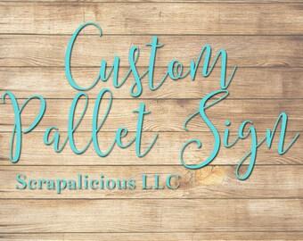 Custom Wood Pallet Sign, Custom Pallet, Custom Shiplap Sign, Custom Sign  11x14, 16x20,  Gift for Her, Gift for Him