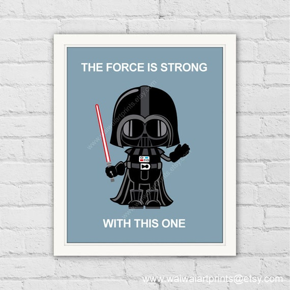 Star Wars Quotes The Force: The Force Is Strong With This One. Darth Vader Art Print. Star